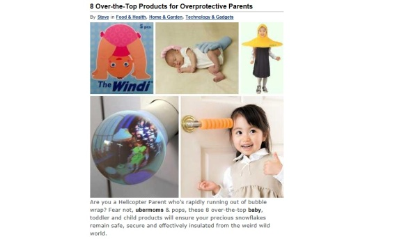 Make sure they're safe and sound.... http://webecoist.momtastic.com/2012/08/14/8-over-the-top-products-for-overprotective-parents/
